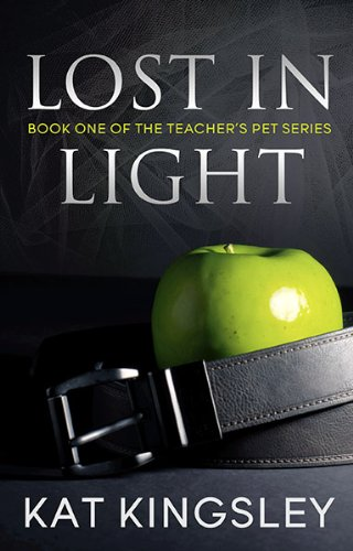 Lost In Light (Teacher's Pet) by Kat Kingsley