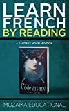 Learn French: By Reading Fantasy (French Edition)