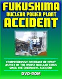 Fukushima Daiichi TEPCO Nuclear Power Plant Accident: Comprehensive Coverage of Every Aspect of the Worst Nuclear Crisis Since Chernobyl (DVD-ROM)