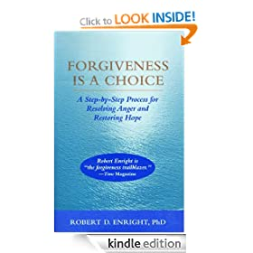 Forgiveness Is a Choice: A Step-by-Step Process for Resolving Anger and Restoring Hope (Apa Lifetools)