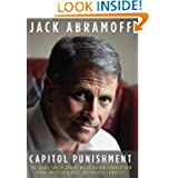 Capitol Punishment: The Hard Truth About Washington Corruption From America's Most Notorious Lobbyist