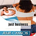 Just Business Hörbuch von Julie Cannon Gesprochen von: Ruby Rivers