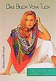 Image de Das Buch vom Tuch. Tücher, Schals und Krawatten phantasievoll gebunden.