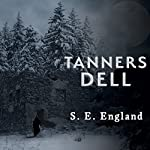 Tanners Dell: A Darkly Disturbing Occult Horror Trilogy Series, Book 2 | S. E. England