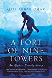 A Fort of Nine Towers: An Afghan Family Story
