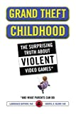 img - for Grand Theft Childhood: The Surprising Truth About Violent Video Games and by Dr. Lawrence Kutner (2011-01-01) book / textbook / text book