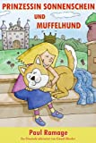 Prinzessin Sonnenschein und M�ffelhund die Geschichte (Bilderbuch): The Sunshine Princess and the Stinky Dog - German Edition