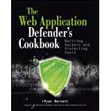 Web Application Defender's Cookbook: Battling Hackers and Protecting Users ~ Ryan C. Barnett