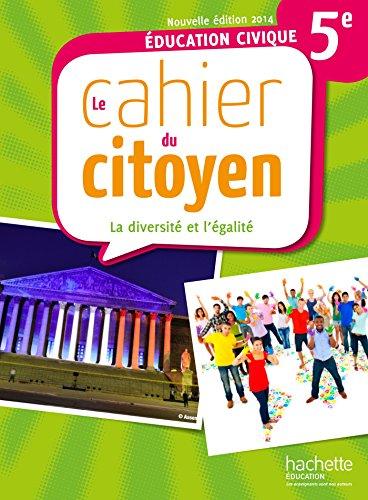 Cahier du citoyen 5ème - édition 2014 (Le cahier du citoyen)