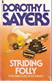 Dorothy L Sayers Striding folly: Including three final Lord Peter Wimsey stories