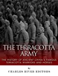 The Terracotta Army: The History of A...