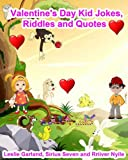 Valentines Day Jokes, Riddles and Quotes - A Children Picture Book (Childrens Holiday Series)