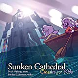 Sunken Cathedral: Classics for Kids