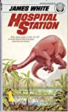 Hospital Station (0345283538) by White, James