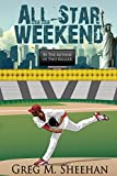 All-Star Weekend (Matt Granite Baseball Series Book 3)