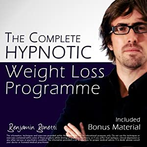 The Complete Hypnotic Weight-Loss Programme: Lose Weight with Hypnosis | [Benjamin P Bonetti]