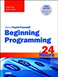Beginning Programming in 24 Hours, Sa...