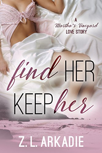 Find Her, Keep Her (LOVE in the USA, #1): A Martha's Vineyard Love Story (Find Free Ebooks compare prices)
