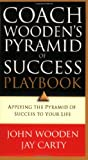 img - for Coach Wooden's Pyramid of Success Playbook: Applying the Pyramid of Success to Your Life book / textbook / text book