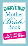 The Everything Mother of the Bride Book: A survival guide for mom! (Everything®)