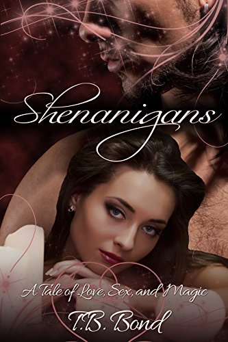 Book: Shenanigans (Love, Sex, and Magic) by T.B. Bond