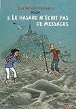 echange, troc Brunor - Le Hasard N'Ecrit Pas de Message Tome 3 Les Indices pensables