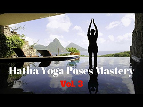 Hatha Yoga Poses Mastery - Season 3