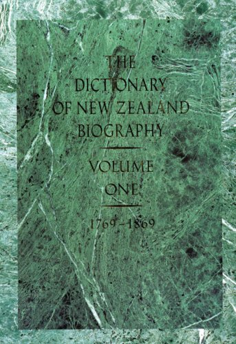 Dictionary of New Zealand Biography: Volume 1: 1769-1869 PDF