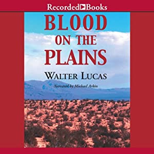 Blood on the Plains | [Walter Lucas]