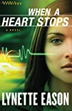 When a Heart Stops: A Novel (Deadly Reunions)