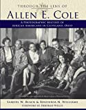 img - for Through the Lens of Allen E. Cole: A Photographic History of African Americans in Cleveland, Ohio book / textbook / text book