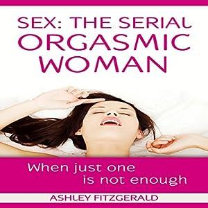 Sex: The Serial Orgasmic Woman Audiobook