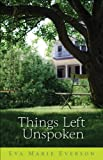 Things Left Unspoken: A Novel