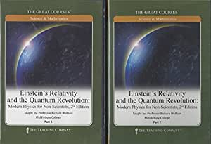 Einstein's Relativity and the Quantum Revolution: Modern Physics for Non-Scientists, 2nd Edition (The Great Courses, Number 153)