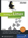 Einstieg in Linux: Linux verstehen und einsetzen (Galileo Computing)