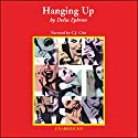 Hanging Up Audiobook by Delia Ephron Narrated by C.J. Critt