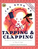 The Book of Tapping & Clapping: Wonderful Songs and Rhymes Passed Down from Generation to Generation for Infants & Toddlers (First Steps in Music series)