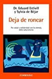 img - for Deja de roncar / Stop Snoring: Por Salud y Solidaridad con los Demas debe Solucionarse / For Your Health and Solidarity with the Others a Solution should be Found (Best Seller) (Spanish Edition) by Elvil, Edward (2003) Paperback book / textbook / text book