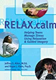 img - for RELAX.calm : Helping Teens Manage Stress Using Relaxation & Guided Imagery book / textbook / text book