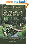 Conscious Gardening: Practical and Me...