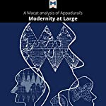 A Macat Analysis of Arjun Appadurai's Modernity at Large: Cultural Dimensions of Globalization | Amy Young Evrard
