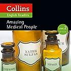 Amazing Medical People: A2-B1 (Collins Amazing People ELT Readers) Hörbuch von F. H. Cornish - adaptor, Fiona MacKenzie - editor Gesprochen von:  Collins