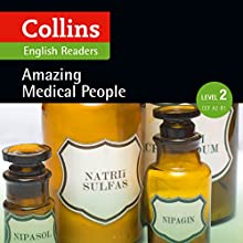 Amazing Medical People: A2-B1 (Collins Amazing People ELT Readers) | Livre audio Auteur(s) : F. H. Cornish - adaptor, Fiona MacKenzie - editor Narrateur(s) :  Collins