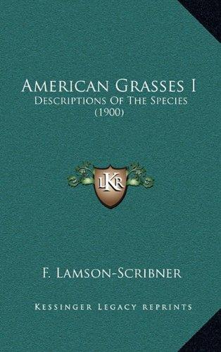 American Grasses I: Descriptions of the Species (1900)