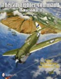 The 5th Fighter Command in World War II Vol.2: The End in New Guinea, the Philippines, to V-J Day