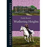 Oxford Children's Classics: Wuthering Heightsby Emily Bronte