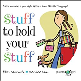 Stuff to Hold Your Stuff (Planet Girl) Spiral-bound – August 1, 2006
