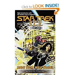 Have Tech Will Travel (Star Trek) (Starfleet Corps of Engineers 1-4) by Keith R. A. DeCandido, Kevin Dilmore, Christie Golden and Dean Wesley Smith
