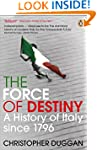 The Force of Destiny: A History of It...