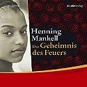 Das Geheimnis des Feuers Hörbuch von Henning Mankell Gesprochen von: Axel Milberg